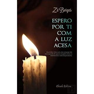 Espero por Ti com a Luz Acesa (Portuguese Edition)