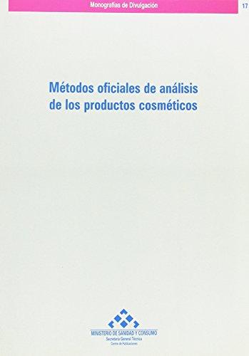 Métodos oficiales de análisis de los productos cosméticos (Monografías de divulgación) por Ministerio de Sanidad y Consumo