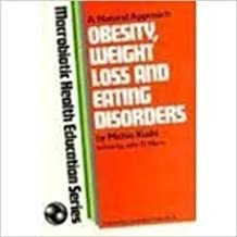 Obesity, Weight Loss and Eating Disorders (Macrobiotic Food and Cooking Series)