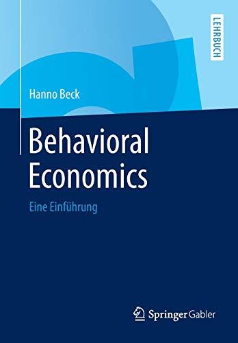 Behavioral Economics: Eine Einführung (Die Spieltheorie Bei Der Arbeit)