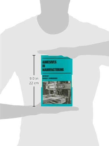 Adhesives in Manufacturing: 11 (Manufacturing Engineering and Materials Processing)