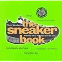The Sneaker Book: Anatomy of an Industry and an Icon (Bazaar Book)