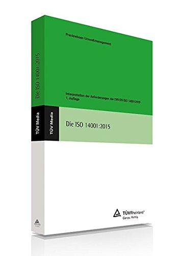 Die ISO 14001:2015: Interpretation der Anforderungen der DIN EN ISO 14001:2015 thumbnail