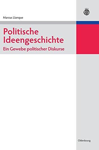 Politische Ideengeschichte - Ein Gewebe politischer Diskurse (Lehr- und Handbücher der Politikwissenschaft) -