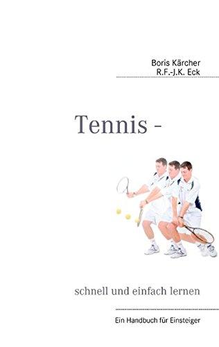 Preisvergleich Produktbild Tennis - schnell und einfach lernen: Ein Handbuch für Einsteiger