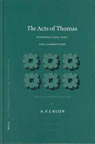 The Acts of Thomas: Introduction, Text and Commentary: Introduction - Text - Commentary (Novum Testamentum Supplements)