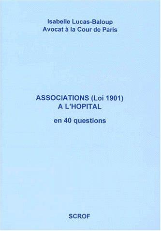 Associations loi 1901 à l'hôpital en 40 questions