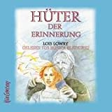 'Hüter der Erinnerung: Sprecher: Monika Bleibtreu, 4 CDs ca. 270 Min.' von Lois Lowry