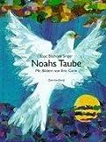 Noahs Taube - Isaac Bashevis Singer