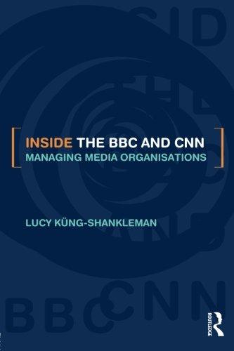 inside-the-bbc-and-cnn-managing-media-organisations