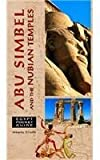 Egypt Pocket Guide: Abu Simbel and the Nubian Temples (Egypt Guides) by Alberto Siliotti (2000-11-01)