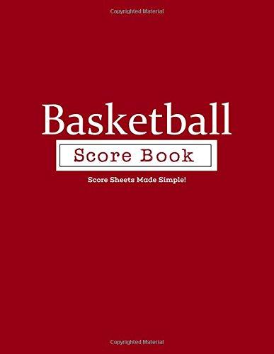 Basketball Score book: Score Sheets Made Simple por Earl Stevens