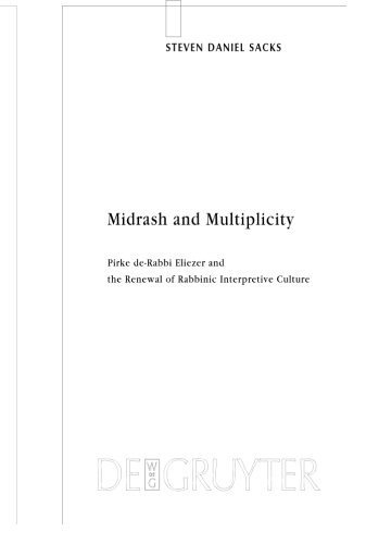 Midrash and Multiplicity: Pirke de-Rabbi Eliezer and the Renewal of Rabbinic Interpretive Culture (Studia Judaica) 1st edition by Sacks, Steven Daniel (2009) Hardcover