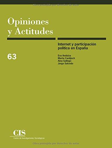 Internet Y Participación Política En España (Opiniones y Actitudes)