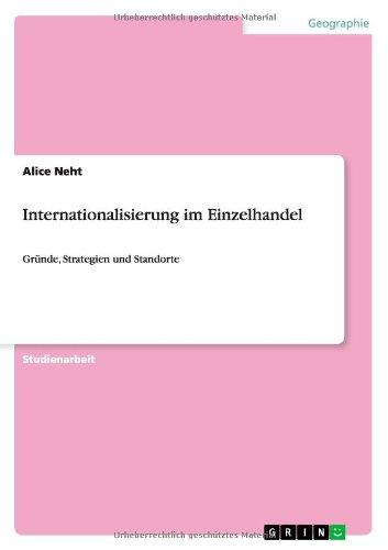 Internationalisierung im Einzelhandel: Gründe, Strategien und Standorte