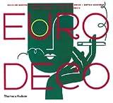 Euro Deco: British Modern, French Modern, Spanish Art Deco, Dutch Modern, German Modern, Italian Art Deco