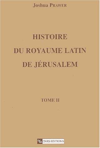 Histoire du royaume latin de Jérusalem, Tome 2 : Les croisades et le second royaume latin