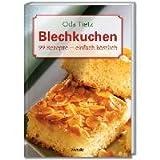 Blechkuchen: 99 Rezepte - einfach köstlich