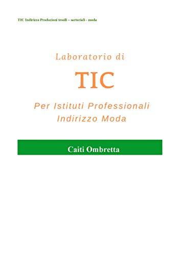Laboratorio di TIC per Istituti Professionali Indirizzo Moda (Italian Edition)