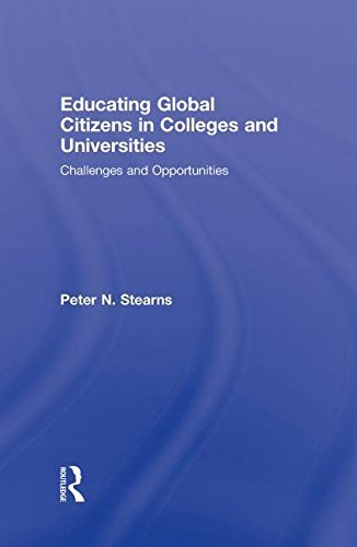 Educating Global Citizens in Colleges and Universities: Challenges and Opportunities by Peter N. Stearns (2009-02-27)