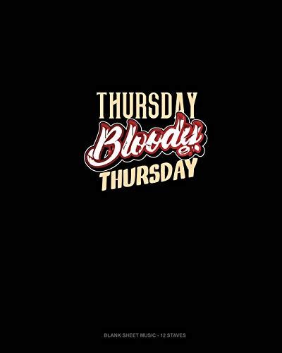 Thursday Bloody Thursday: Blank Sheet Music - 12 Staves