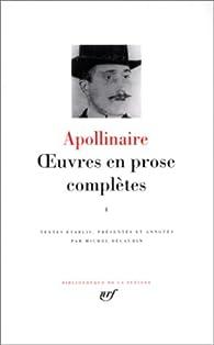 Oeuvres en prose complètes par Guillaume Apollinaire