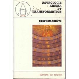 Astrologie, karma et transformation par Stephen Arroyo