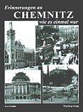Erinnerungen an Chemnitz wie es einmal war: Historische Fotografien