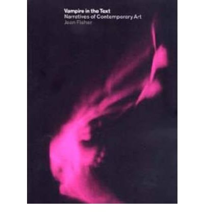 vampire-in-the-text-narratives-in-contemporary-art-author-jean-fisher-jan-1999