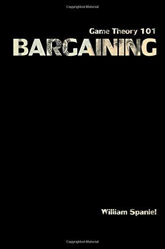 Game Theory 101: Bargaining
