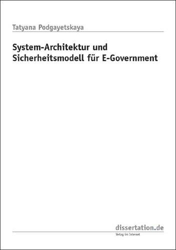 System-Architektur und Sicherheitsmodell für E-Government (Dissertation Classic)