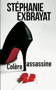 Colère assassine par Stéphanie Exbrayat