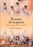 El teatro de la guerra: Veracruz 1750-1825 (Amèrica)