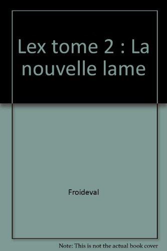 Lex, tome 2 : Nouvelle lame