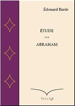 Etude sur Abraham par [Barde, Edouard]