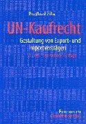 UN-Kaufrecht: Gestaltung von Export- und Importverträgen, Wegweiser für die Praxis
