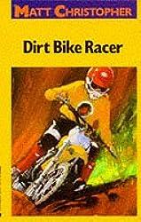 Dirt Bike Race (Matt Christopher Sports Classics)