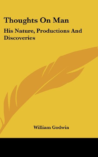 Thoughts on Man: His Nature, Productions and Discoveries