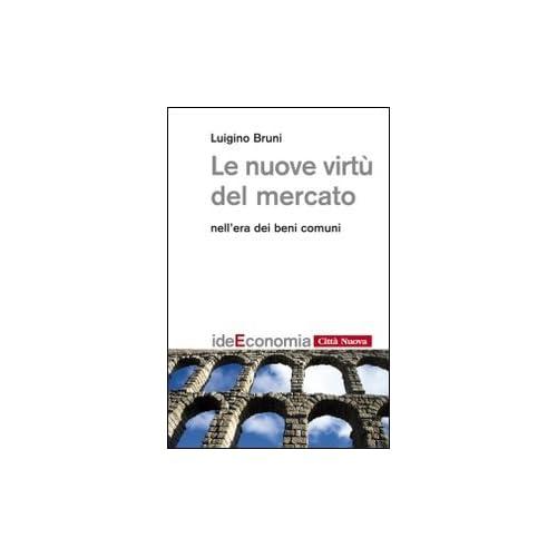Le Nuove Virtù Del Mercato Nell'era Dei Beni Comuni