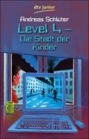 Deutscher Taschenbuch Verlag Level 4 - Die Stadt der Kinder: Ein Computerkrimi aus der Level 4-Serie