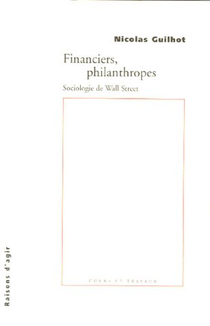 Financiers, philanthropes. Sociologie de...