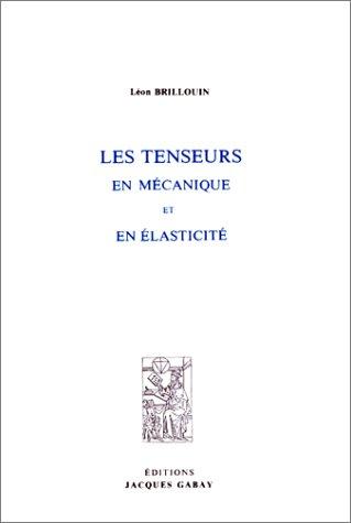 Les Tenseurs en Mécanique et en Élasticité par Léon Brillouin