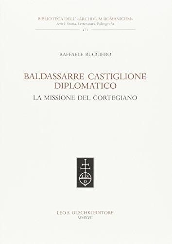 Baldassarre Castiglione diplomatico. La missione del cortegiano
