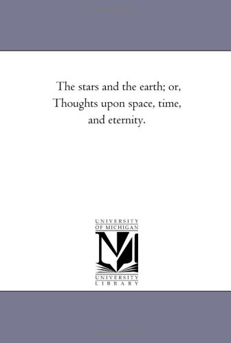 the-stars-and-the-earth-or-thoughts-upon-space-time-and-eternity