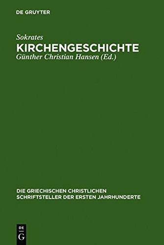 Kirchengeschichte (Die Griechischen Christlichen Schriftsteller Der Ersten Jahr) by Sokrates (2010-11-30)
