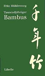 Tausendjähriger Bambus: Nachdichtungen aus dem Shijing