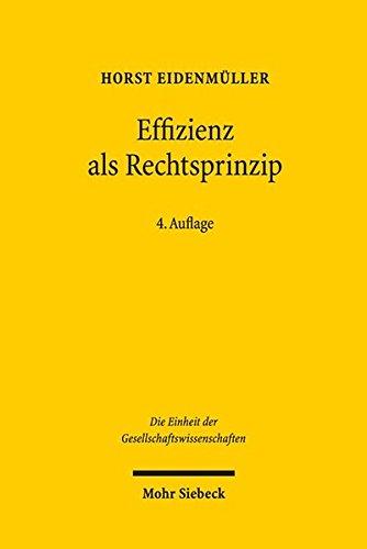 Effizienz als Rechtsprinzip: Möglichkeiten und Grenzen der ökonomischen Analyse des Rechts (Einheit der Gesellschaftswissenschaften, Band 90) -