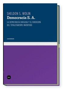 Democracia S.A 2ヲed (conocimiento) por Sheldon S. Wolin