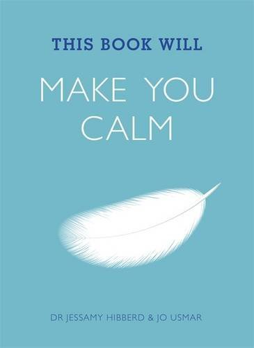 This Book Will Make You Calm by Jessamy Hibberd (2014-01-02)