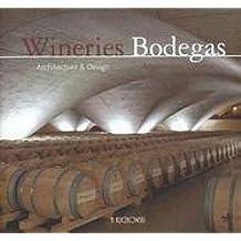 Wineries / Bodegas: Architecture And Design/Arquitectura y diseno